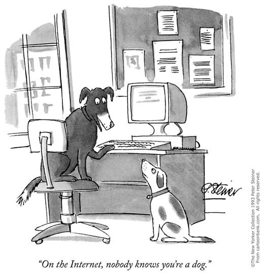 Kuten Peter Steiner vuoden 1993 (The New Yorker) piirroksessaan tuo varsin osuvasti esille, emme vieläkään pysty tunnistautumaan verkossa luotettavasti ilman kolmannen osapuolen vahvistusta.